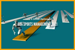 Top 5 Career Options in BBA Sports Management